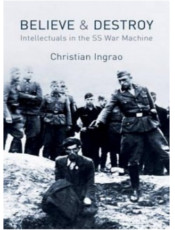"Capa britânica de ""Believe and Destroy: Intellectuals in the SS"""
