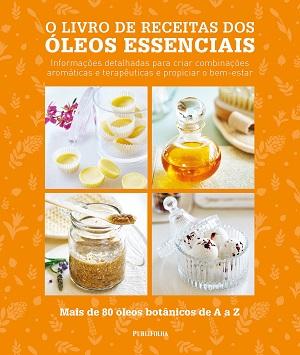 Livro traz informações detalhadas para criação de óleos, cremes e cosméticos aromáticos e terapêuticos