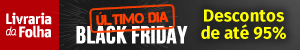 BLACK FRIDAY ULTIMO DIA GERAL