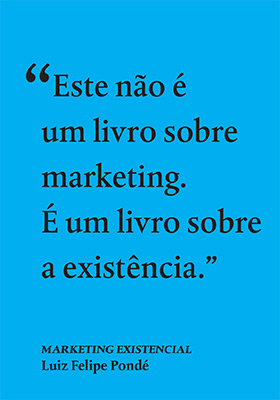 "Trecho de ""Marketing existencial"""