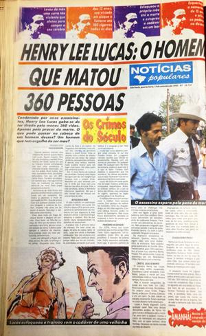 No dia 15 de setembro de 1993, o 'Notícias Populares' contou a história de Henry Lee Lucas, que disse ter matado 360 pessoas
