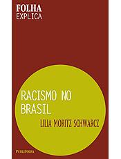 Livro esclarece quais são as origens do racismo no Brasil