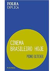 """""""Cinema Brasileiro Hoje"""" é assinado pelo crítico da *Folha* Pedro Butcher"""