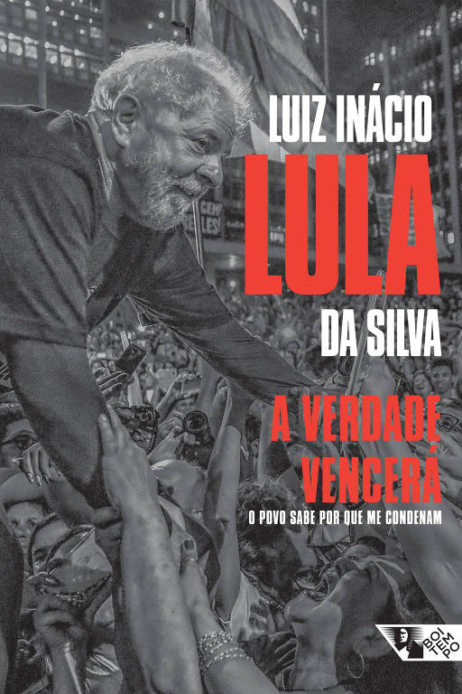 Capa do livro A verdade vencerá: o povo sabe por que me condenam, de Luiz Inácio Lula da Silva (Boitempo)