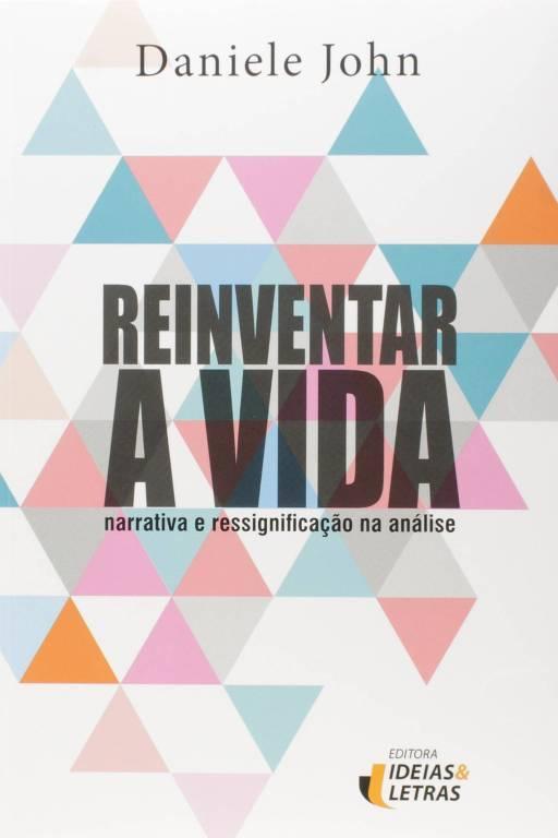 """Capa do livro """"Reinventar a Vida"""", de Daniele John"""