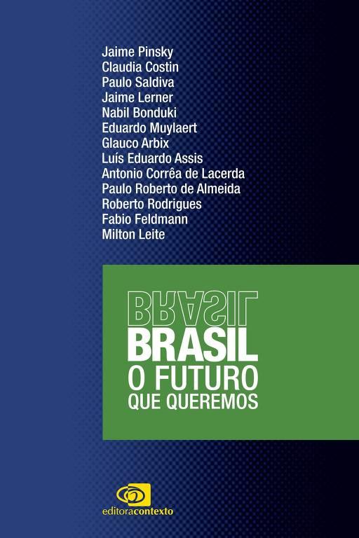 "Capa do livro ""Brasil: o futuro que queremos"" (ed. Contexto), obra coordenada pelo historiador Jaime Pinsky"