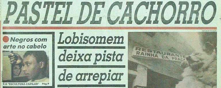 Capa do Notícias Populares de 14 de julho de 1990 destaca caso do restaurante que vendia carne de cachorro