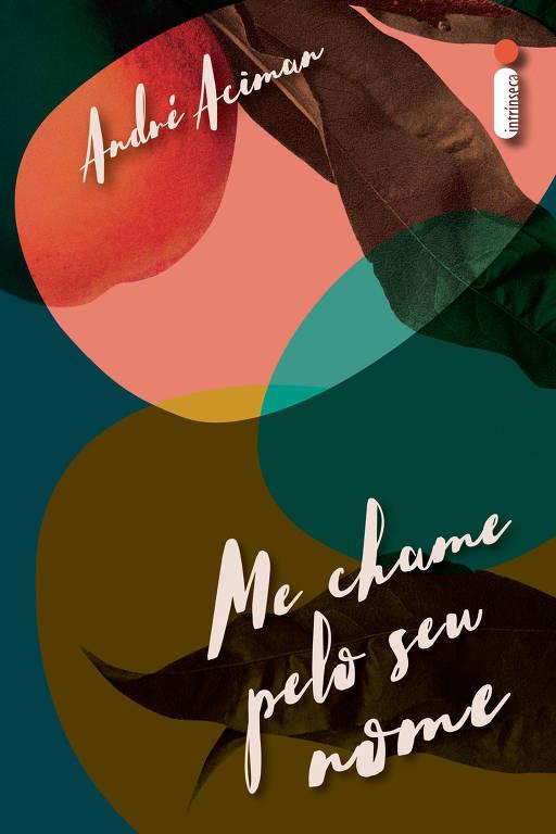 """Capa do livro """"Me Chame Pelo Seu Nome"""", de André Aciman, da editora Intrínseca"""