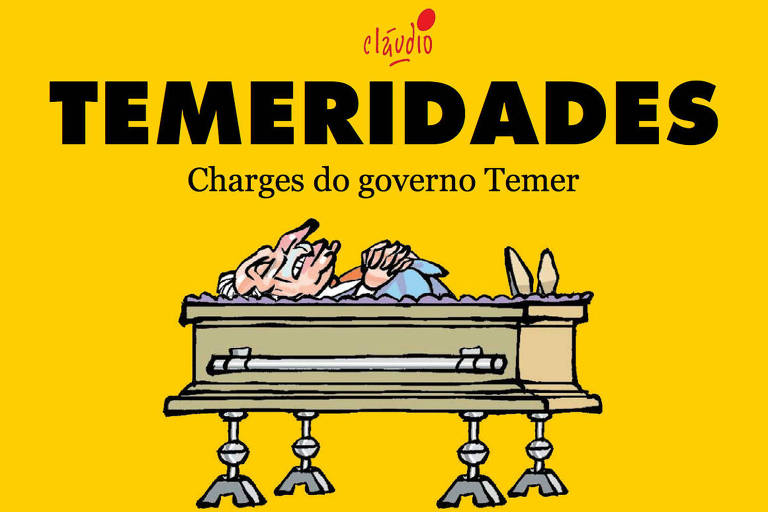 'Temeridades' com charges sobre o governo Michel Temer