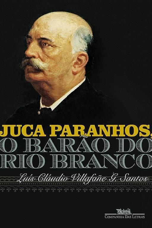 Capa do novo livro 'Juca Paranhos, o Barão de Rio Branco'