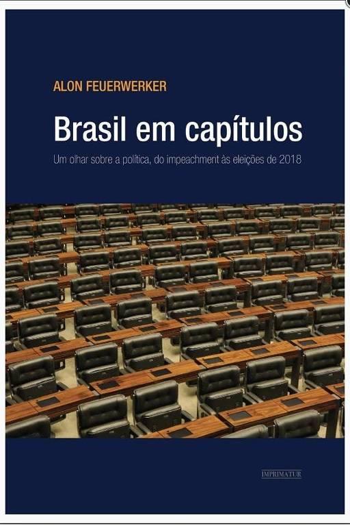 """Capa do livro """"Brasil em Capítulos - Um  Olhar sobre a Política,  do Impeachment às Eleições de 2018"""", de Alon Feuerwerker"""