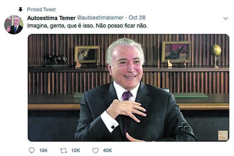 """""""Muitos votaram [em Dilma] porque eu era o candidato a vice"""", Temer tuitou em junho de 2016. Momentos como esses deram origem a piadas sobre o amor-próprio do presidente, como o perfil do Twitter @autoestimatemer"""