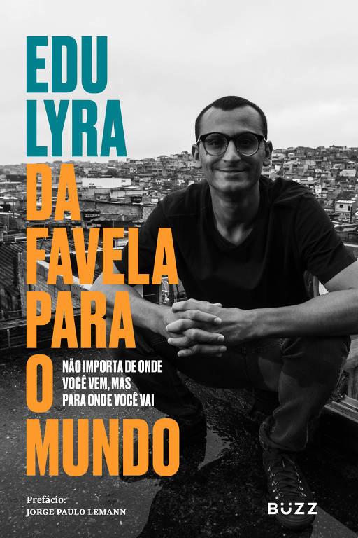 Capa do livro Da Favela para o Mundo, de Edu Lyra (ed. Buzz)