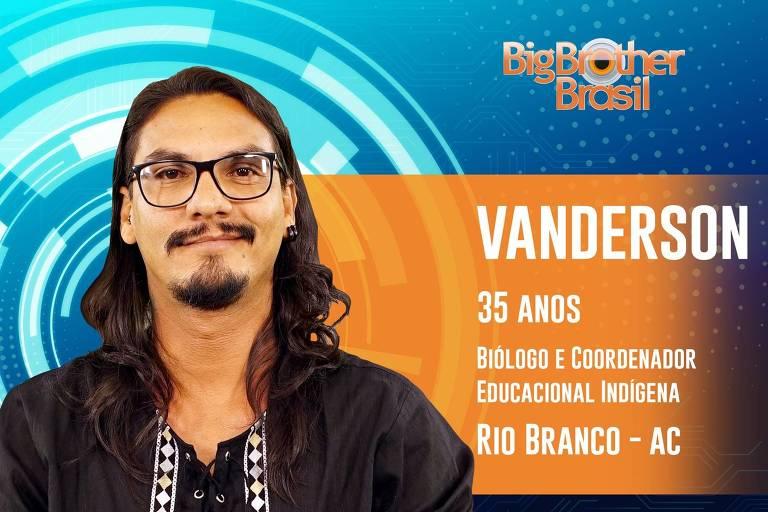 O acreano Vanderson, 35 anos, entra no BBB