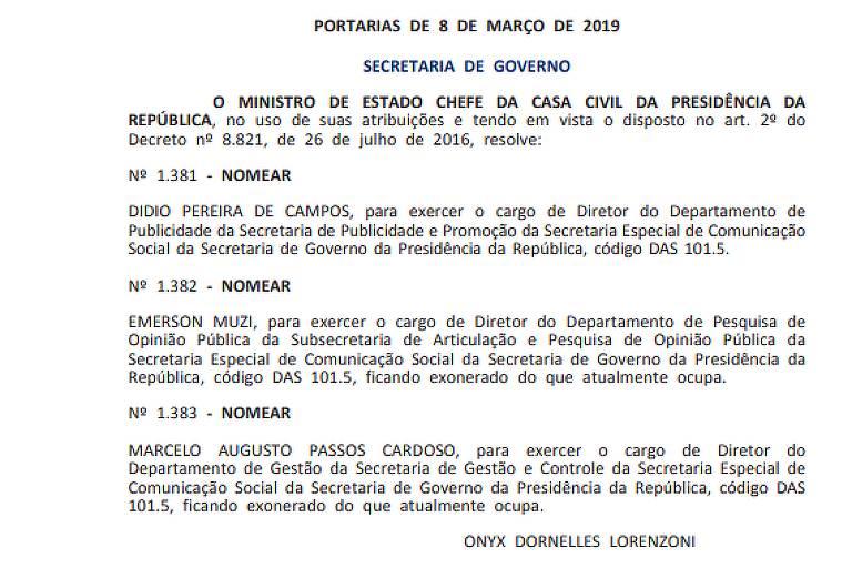 Publicação no Diário Oficial da União desta segunda-feira (11) mostra nomeação do coronel Didio Pereira de Campos para nova estrutura na Secom (Secretaria de Comunicação) do governo Bolsonaro