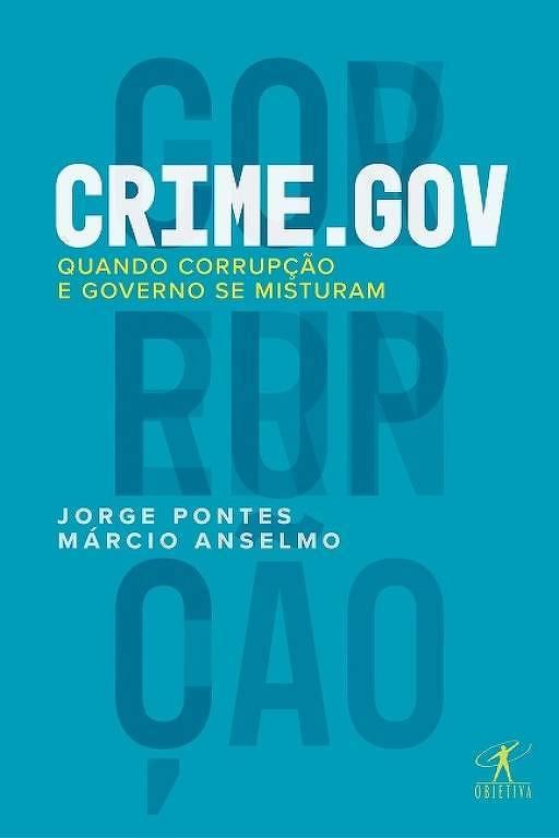 Capa do livro Crime.gov (editora Objetiva), de Jorge Barbosa Pontes e Márcio Anselmo
