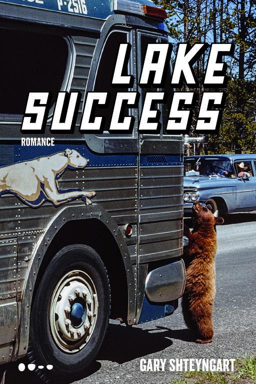 Capa do romance 'Lake Success', do escritor americano Gary Shteyngart