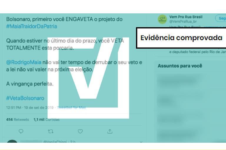 Um tuíte do perfil @VemPraRua_br afirma o seguinte: Bolsonaro, primeiro você ENGAVETA o projeto do #MaiaTraidorDaPatria  Quando estiver no último dia do prazo, você VETA TOTALMENTE esta porcaria. @RodrigoMaia não vai ter tempo de derrubar o seu veto e a lei não vai valer na próxima eleição. A vingança perfeita. #VetaBolsonaro