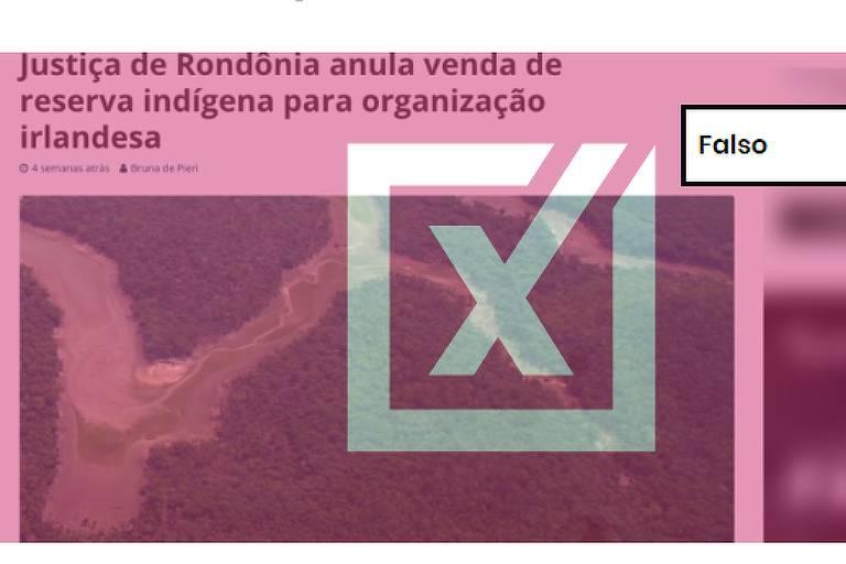 """Título de texto afirma que """"Justiça de Rondônia anula venda de reserva indígena para organização irlandesa""""."""