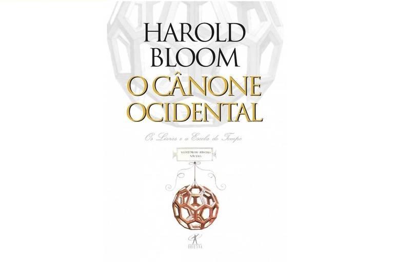 """Capa do livro """"O Cânone Ocidental"""" (Objetiva; 556 págs.), em que Harold Bloom discute a literatura ocidental, por meio dos trabalhos de nomes como Shakespeare, Beckett, Pablo Neruda e Fernando Pessoa"""