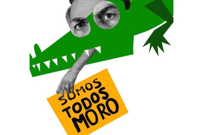 """Ilustração com colagem em que jacaré verde com os olhos e testa de Jair Bolsonaro segura placa amarela escrita """"somos todos Moro"""""""