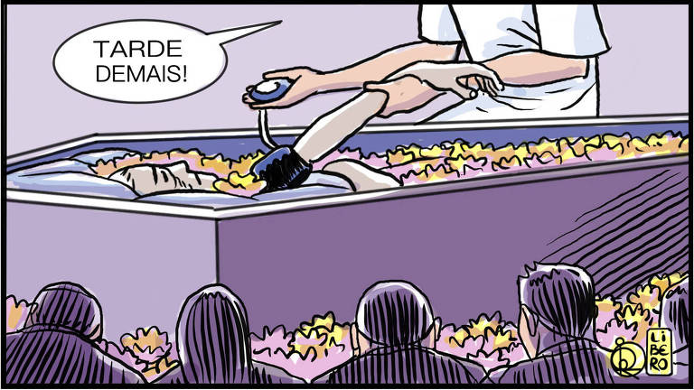 """Um velório está acontecendo, há pessoas cabisbaixas diante de um caixão. Uma pessoa mede a pressão da outra que está deitada dentro do caixão e diz """"Tarde demais!"""""""