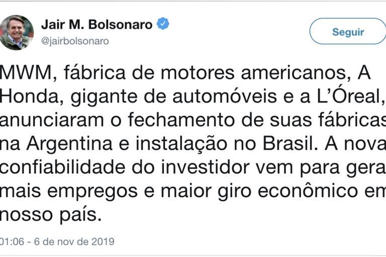 """Imagem de um tuíte do presidente Jair Bolsonaro que afirma: """"MWM, fábrica de motores americanos; Honda, gigante dos automóveis; e L'Oréal anunciaram fechamento de suas fábricas na Argentina e sua instalação no Brasil""""."""