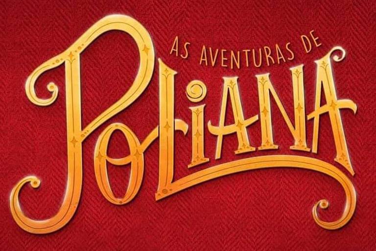 'As Aventuras de Poliana': Acompanhe aqui todos os resumos, as not�cias e os bastidores da novela