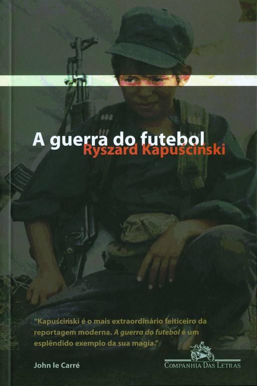 """Livro """"A guerra do Futebol"""", do jornalista e escritor polonês Ryszard Kapuscinski"""