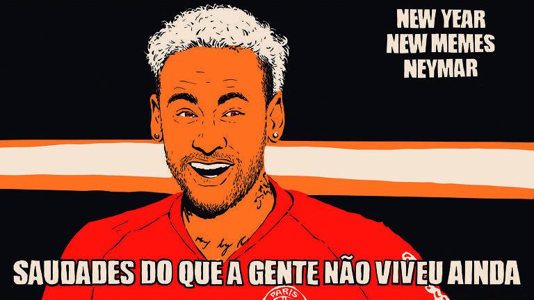 """Meme mostra Neymar sorrindo com as seguintes frases: """"New year/New Memes/Neymar"""" e """"Saudades do que a gente não viveu ainda"""""""