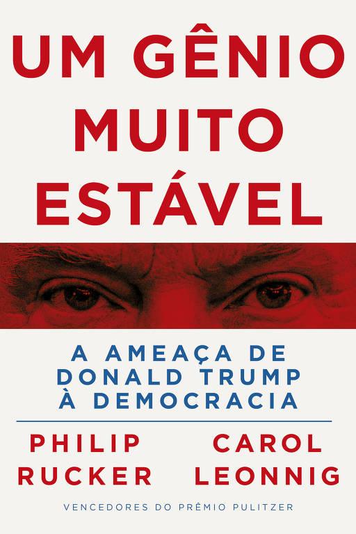 """Capa de """"Um Gênio Muito Estável"""", livro de Philip Rucker e Carol Leonnig sobre Donald Trump"""