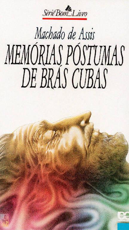 """Na capa do livro """"Memórias Póstumas de Brás Cubas"""", de Machado de Assis, um homem de barba aparece deitado e de perfil. ele está de olhos fechados. Em cima dele está o titulo do livro"""