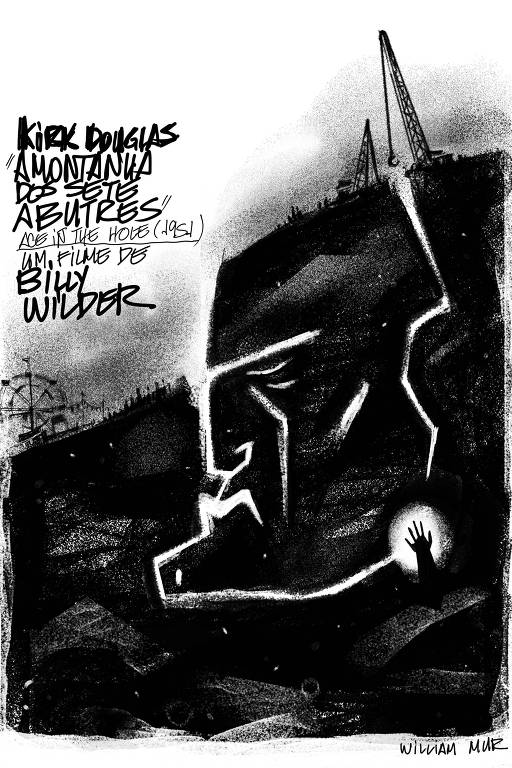 Cartaz de cinema do filme A Montanha dos Sete Abutres, de Billy Wilder. No cartaz, uma vista lateral de uma montanha, com caminhos que levam a um buraco onde há uma mão de alguém pedindo socorro. Do lado de fora, em cima da montanha, há um guindaste, uma montanha-russa e silhuetas de pessoas. O desenho é feito a carvão. Todo preto e branco.
