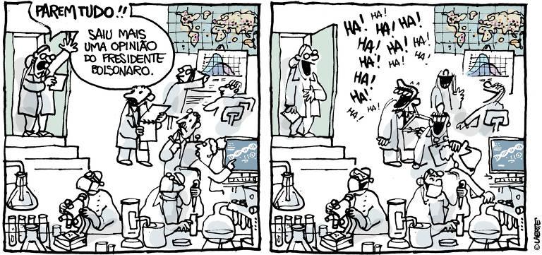 Charge de Laerte publicada na Folha no dia 17 de março 2020 traz um laboratório com sete cientista em dois momento. No primeiro momento aparece uma pessoa na porta e diz Parem tudo!!! Saiu mais uma opinião do presidente Bolsonaro. No segundo momento todos estão dando risada.