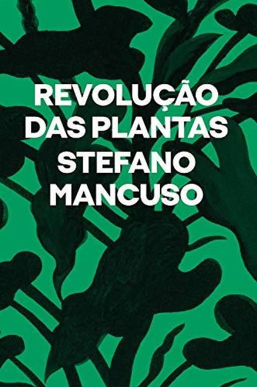 """Capa do livro """"Revolução das Plantas"""", de Stefano Mancuso"""