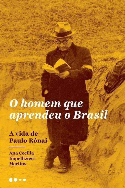 """Capa do livro """"O Homem que Aprendeu o Brasil: A Vida de Paulo Rónai"""""""