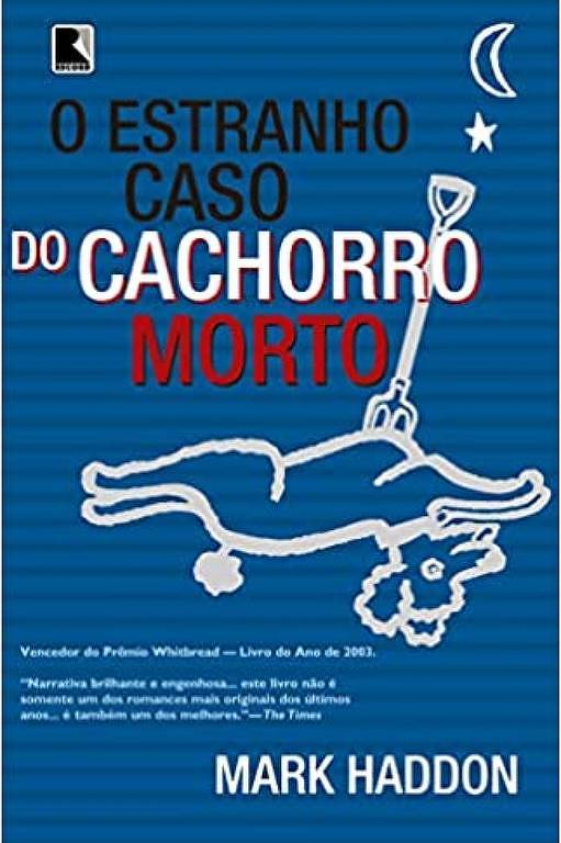 """Capa do livro """"O Estranho Caso do Cachorro Morto"""", de Mark Haddon"""