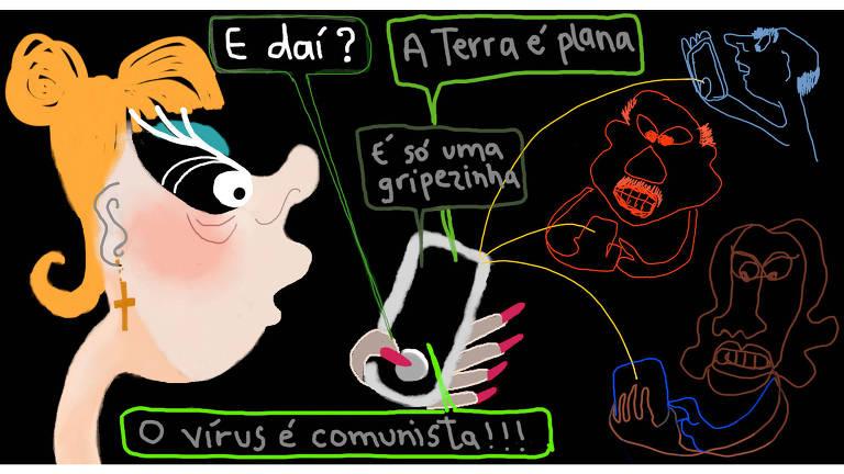 """Ilustração de mulher segurando um celular com várias mensagens saindo dele: """"E daí?"""", """"A Terra é plana"""", """"É só uma gripezinha"""", """"O vírus é comunista"""""""