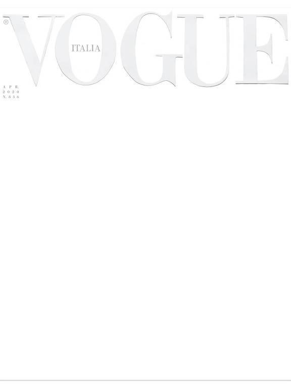 """Capa da Vogue italiana, de abril de 2020, toda em branco. """"Em tempos como estes, uma capa silenciosa diz muito mais do que qualquer palavra ou imagem"""", explica Ferdinando Verderi, diretor criativo"""