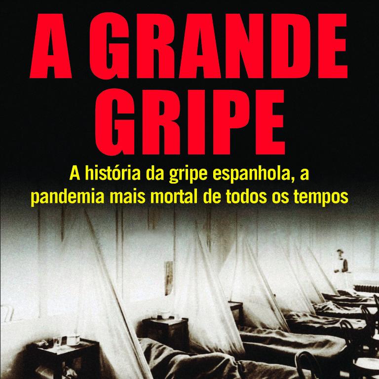 """Capa do livro """"A Grande Gripe"""", de John M. Barry"""