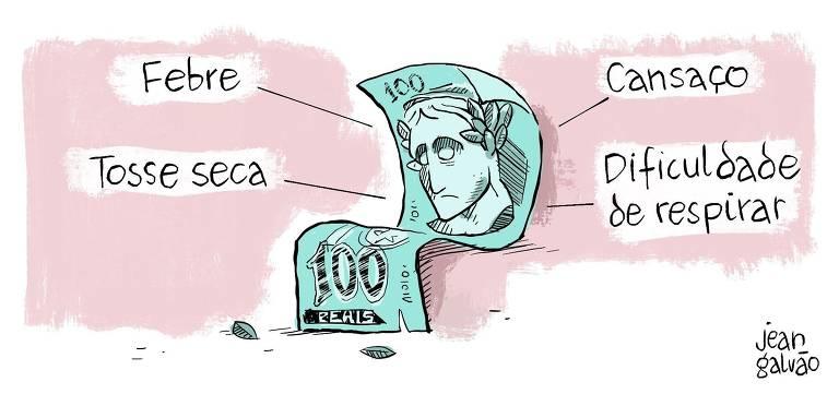 """Charge mostra uma nota de R$ 100 reais com semblante de tristeza, com as palavras """"febre"""", """"tosse seca"""", """"cansaço"""" e """"dificuldade para respirar"""" ao redor."""