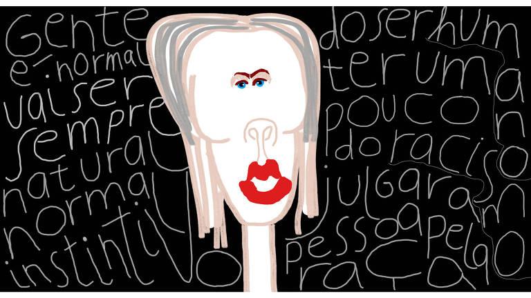 """Ilustração de uma mulher branca de olhos azuis e batom vermelho. No fundo, há um bloco de palavras que preenchem toda a área """"gente é normal vai ser sempre natural normal instintivo do ser humano ter um pouco do racismo julgar a pessoa pela raça"""""""