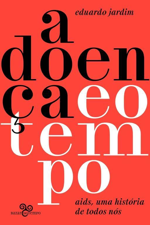 Capa do livro 'A Doença e o Tempo: Aids, uma História de Todos Nós'