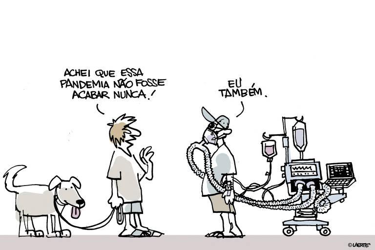 Charge Laerte publicada na Folha no dia 14 de julho. Nela um homem segurando um cachorro diz achei que essa pandemia não fosse acabar, ao lado um homem que usa aparelhos de respiração diz  eu também.