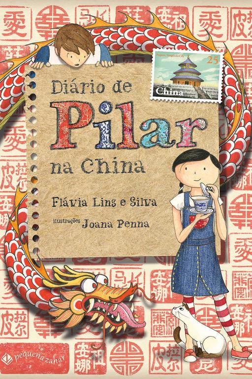 """Capa do livro """"Diário de Pilar na China"""", de Flavia Lins e Silva"""