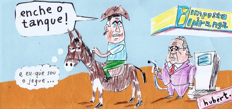 """Charge mostra caricatura de Bolsonaro com chapéu de cangaceiro, montado num jegue. Ele diz: """"enche o tanque"""". Com uma expressão atônita, caricatura de Paulo Guedes segura uma mangueira em frente à uma bomba de combustível. Na placa, lê-se: """"Imposto Ipiranga"""". O animal pensa: """"e eu que sou o jegue..."""""""