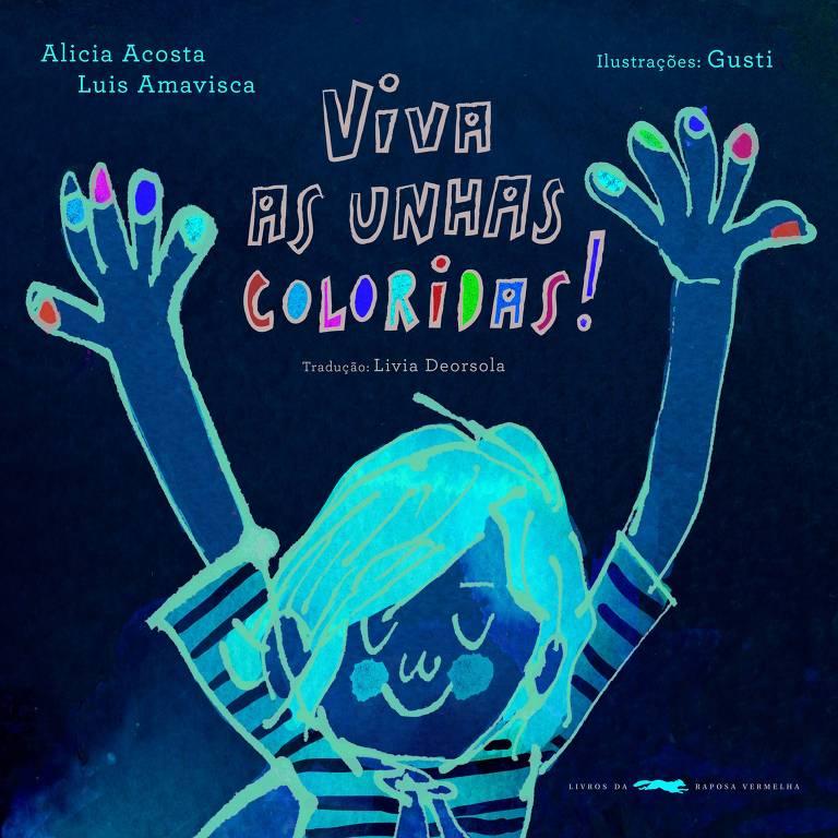 """Capa do livro """"Viva as Unhas Coloridas"""", de Alicia Acosta e Luis Amavisca"""