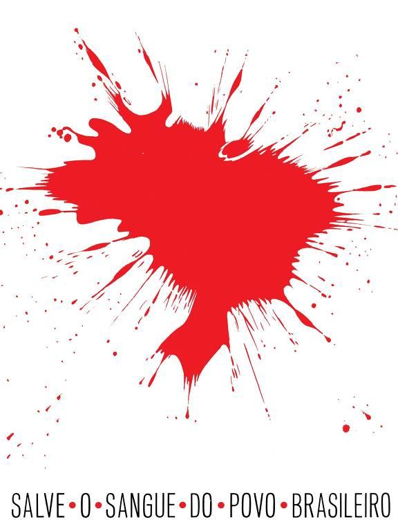 """Mancha vermelha de sangue na forma do mapa do Brasil com os dizeres """"Salve o sangue do povo brasileiro"""""""