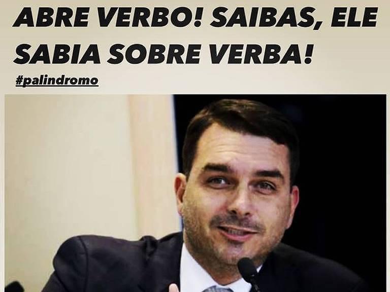 """Acima de uma foto de Flavio Bolsonaro, há o palíndromo """"Abre verbo! Saibas, ele sabia sobre verba"""""""