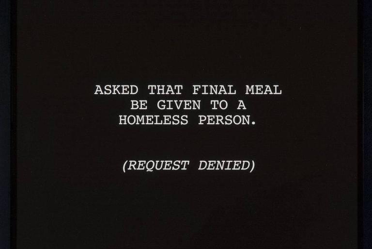 Tradução: Pediu que sua última refeição fosse entregue a um morador de rua (o pedido foi negago).